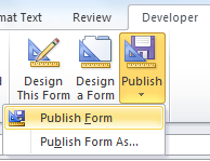 Use the Publish form command on the Developer ribbon